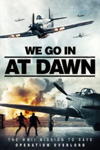 We Go In At Dawn movie 2020 World War 2 Action