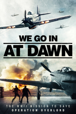 We Go In At Dawn movie 2020 World War 2 Action